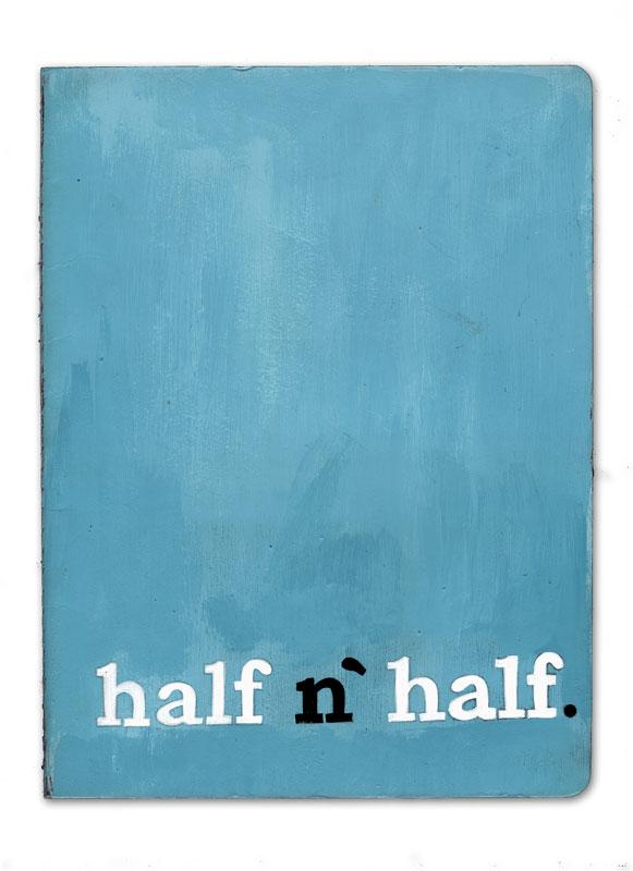 Half n' Half.